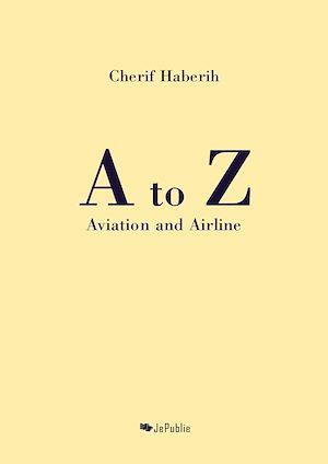 Téléchargez le livre :  A to Z Aviation and Airline