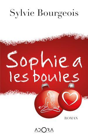 Téléchargez le livre :  Sophie a les boules