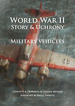 Télécharger le livre :  World War II Story & Uchrony. Military Vehicules