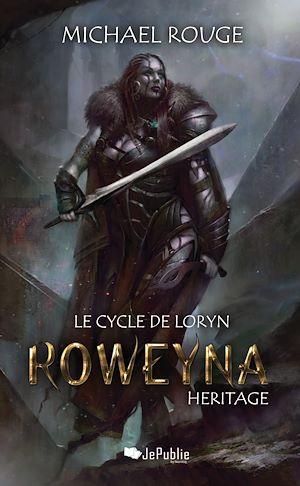 Téléchargez le livre :  Roweyna - Héritage