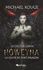 Télécharger cet ebook : Roweyna - La chute de Port-Dragon