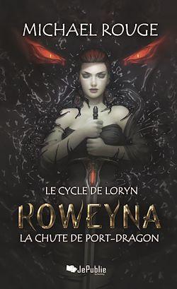 Téléchargez le livre numérique:  Roweyna - La chute de Port-Dragon