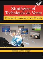 Télécharger cet ebook : Stratégies et techniques de vente. Comment convaincre ses clients