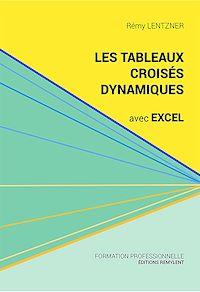 Télécharger le livre : Les tableaux croisés dynamiques avec Excel