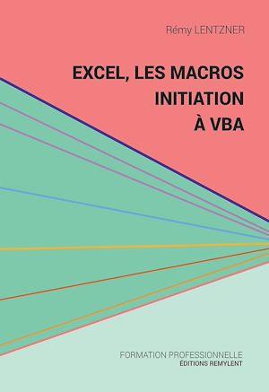 Téléchargez le livre :  Excel, les macros, initiation à VBA