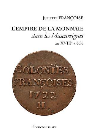 Téléchargez le livre :  L'empire de la monnaie dans les Mascareignes au XVIIIe siècle