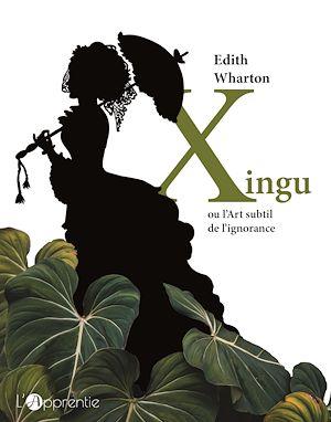 Téléchargez le livre :  Xingu ou l'Art subtil de l'ignorance