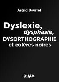 Téléchargez le livre :  Dyslexie, dysphasie, dysorthographie et colères noires