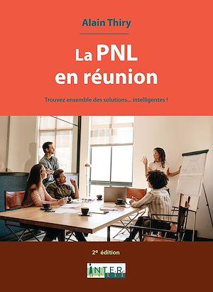 Téléchargez le livre :  La PNL en réunion. 2e éd. Stratégie de résolution de problème en entreprise