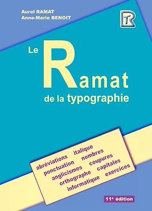 Téléchargez le livre :  Le Ramat de la typographie 11e édition