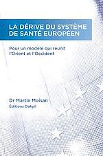 Télécharger le livre :  La dérive du système de santé européen