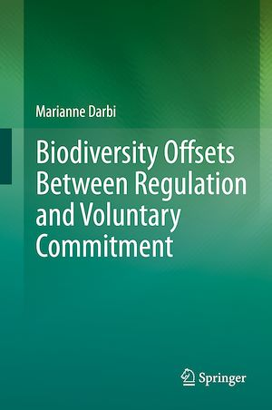 Téléchargez le livre :  Biodiversity Offsets Between Regulation and Voluntary Commitment