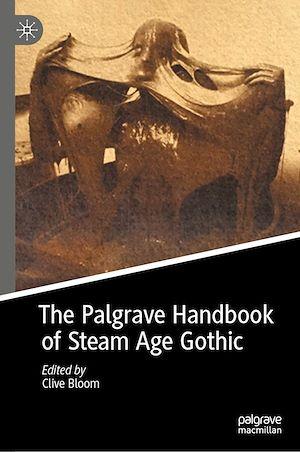 Téléchargez le livre :  The Palgrave Handbook of Steam Age Gothic