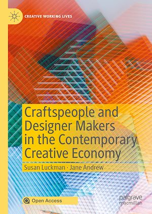 Téléchargez le livre :  Craftspeople and Designer Makers in the Contemporary Creative Economy
