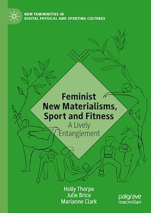 Téléchargez le livre :  Feminist New Materialisms, Sport and Fitness