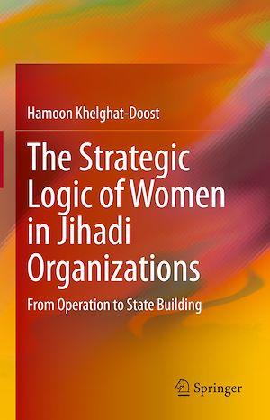 Téléchargez le livre :  The Strategic Logic of Women in Jihadi Organizations