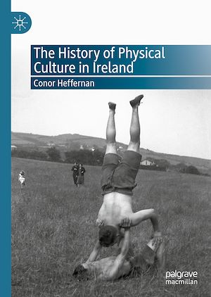 Téléchargez le livre :  The History of Physical Culture in Ireland