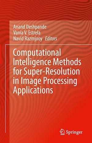 Téléchargez le livre :  Computational Intelligence Methods for Super-Resolution in Image Processing Applications