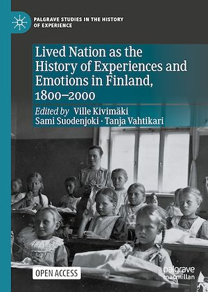 Téléchargez le livre :  Lived Nation as the History of Experiences and Emotions in Finland, 1800-2000