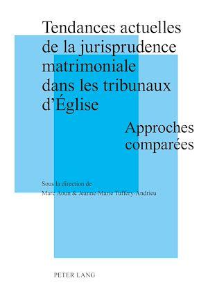 Téléchargez le livre :  Tendances actuelles de la jurisprudence matrimoniale dans les tribunaux d'Église