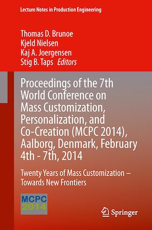 Téléchargez le livre :  Proceedings of the 7th World Conference on Mass Customization, Personalization, and Co-Creation (MCPC 2014), Aalborg, Denmark, February 4th - 7th, 2014