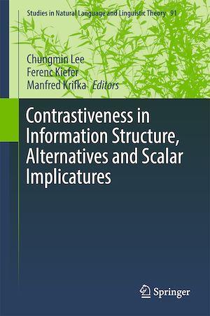 Téléchargez le livre :  Contrastiveness in Information Structure, Alternatives and Scalar Implicatures