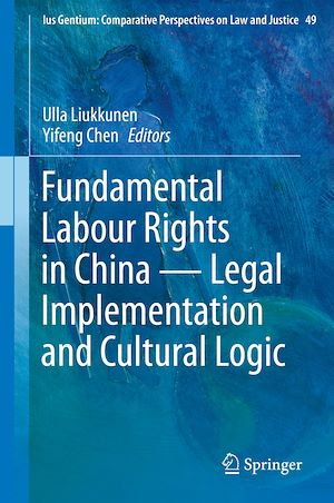Téléchargez le livre :  Fundamental Labour Rights in China - Legal Implementation and Cultural Logic