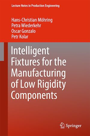 Téléchargez le livre :  Intelligent Fixtures for the Manufacturing of Low Rigidity Components