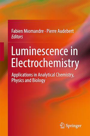 Téléchargez le livre :  Luminescence in Electrochemistry