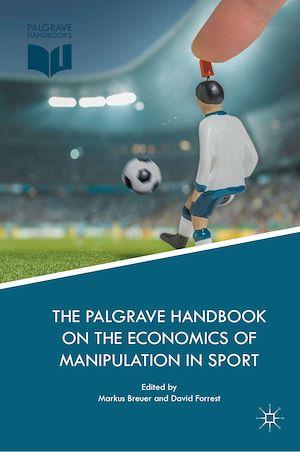 Téléchargez le livre :  The Palgrave Handbook on the Economics of Manipulation in Sport
