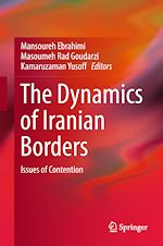 Télécharger le livre :  The Dynamics of Iranian Borders