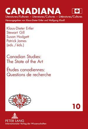 Téléchargez le livre :  Canadian Studies: The State of the Art- Études canadiennes : Questions de recherché
