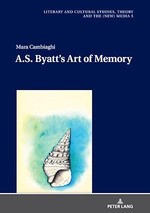 Téléchargez le livre :  A.S. Byatt's Art of Memory
