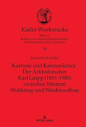Téléchargez le livre :  Karriere und Karriereknick. Der Arktisforscher Karl Gripp (1891-1985) zwischen Weimar, Weltkrieg und Wiederaufbau