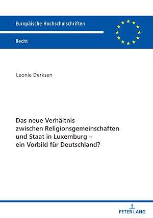 Téléchargez le livre :  Das neue Verhaeltnis zwischen Religionsgemeinschaften und Staat in Luxemburg – ein Vorbild fuer Deutschland?