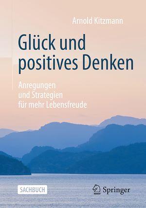 Téléchargez le livre :  Glück und positives Denken