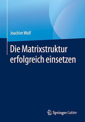 Téléchargez le livre :  Die Matrixstruktur erfolgreich einsetzen
