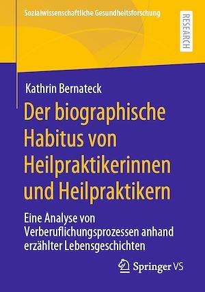 Téléchargez le livre :  Der biographische Habitus von Heilpraktikerinnen und Heilpraktikern