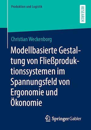 Téléchargez le livre :  Modellbasierte Gestaltung von Fließproduktionssystemen im Spannungsfeld von Ergonomie und Ökonomie