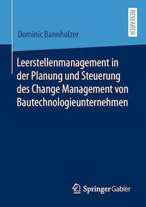 Téléchargez le livre :  Leerstellenmanagement in der Planung und Steuerung des Change Management von Bautechnologieunternehmen
