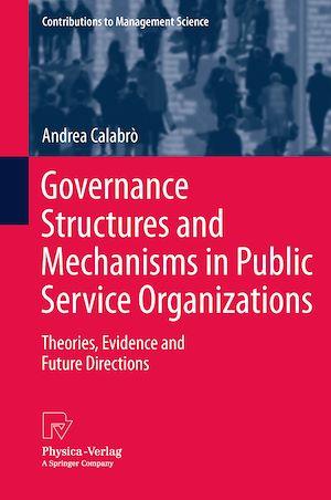 Téléchargez le livre :  Governance Structures and Mechanisms in Public Service Organizations