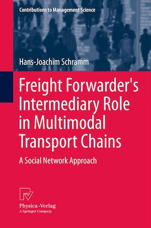 Téléchargez le livre :  Freight Forwarder's Intermediary Role in Multimodal Transport Chains