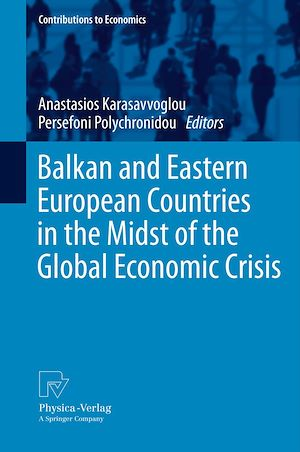 Téléchargez le livre :  Balkan and Eastern European Countries in the Midst of the Global Economic Crisis