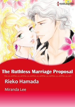 Téléchargez le livre :  Harlequin Comics: The Ruthless Marriage Proposal