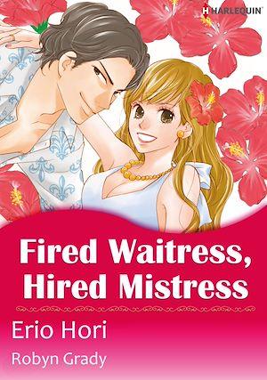 Téléchargez le livre :  Harlequin Comics: Fired Waitress, Hired Mistress