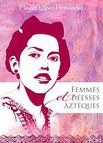 Télécharger le livre :  Femmes et déesses aztèques