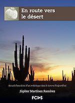 Télécharger le livre :  En route vers le désert - Recueil d'anecdotes d'un archéologue dans le Sonora d'aujourd'hui
