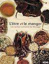 Téléchargez le livre numérique:  L'être et le manger - Les racines culinaires du Mexique