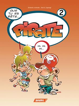 Téléchargez le livre :  Pirate : Que tu es bête… Pirate - 2