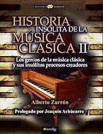 Télécharger le livre :  Historia insólita de la música clásica II